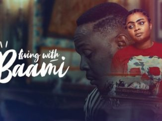 Download Living With Baami – Nollywood Movie 720p 480p , Living With Baami