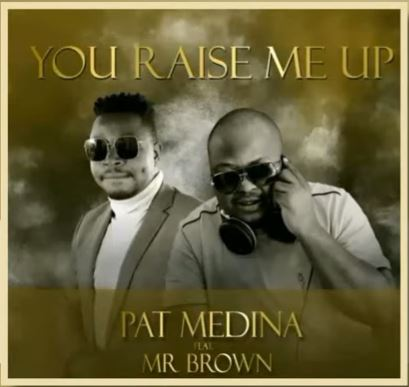 Pat Medina – You Raise Me Up (amapiano Cover) Ft. Mr Brown